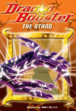 Dragon Booster: The Stand